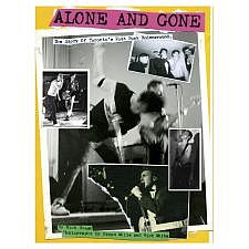 Alone and Gone: The Story of Toronto's Post Punk Underground  - Nick Smash