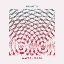 Beauts -- Waves / Wash EP