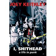 I, Shithead - Joe Keithley