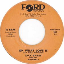 Jack Bailey and the Naturals -- Oh What Love Is / Beneath the Moonlight - 7