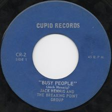 Jack  Hennig and the Breaking Point Group -- Busy People / Maybe Tomorrow - 7
