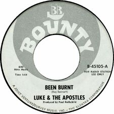 Luke and the Apostles -- Been Burnt / Don't Know Why - 7