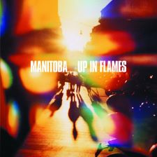 Manitoba (a.k.a. Caribou) -- Up in Flames