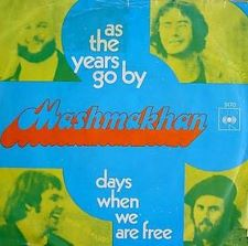 Mashmakhan -- As the Years Go By / Days When We Are Free - 7
