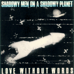 Shadowy Men on a Shadowy Planet -- Love Without Words EP - 7