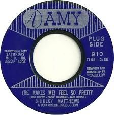 Shirley  Matthews -- (He Makes Me) Feel So Pretty / Is He Really Mine? - 7