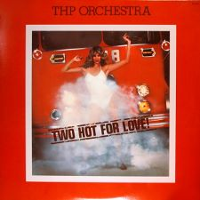 T.H.P. Orchestra -- Too Hot for Love