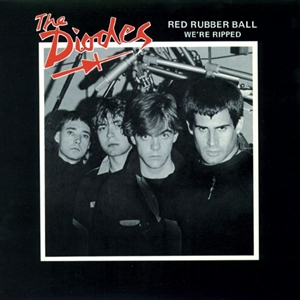 The Diodes -- Red Rubber Ball / We're Ripped - 7