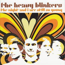 The Heavy Blinkers -- The Night and I Are Still So Young
