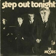 The Mods -- Step Out Tonight b/w You Use Me - 7