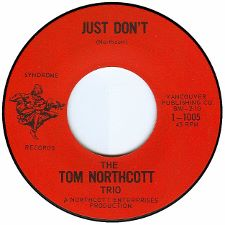 The Tom Northcott Trio -- Just Don't / Let Me Know - 7
