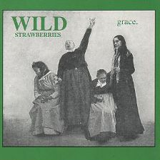 Wild Strawberries -- Grace