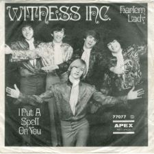 Witness Inc. -- Harlem Lady / I Put a Spell on You - 7